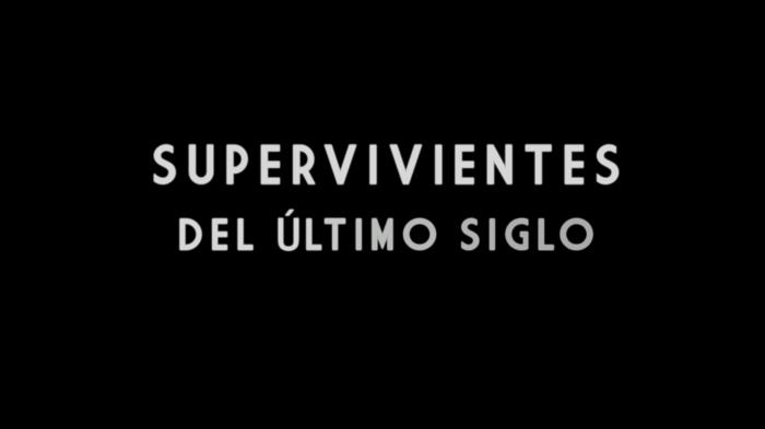 supervivientesdelultimosiglo_documental